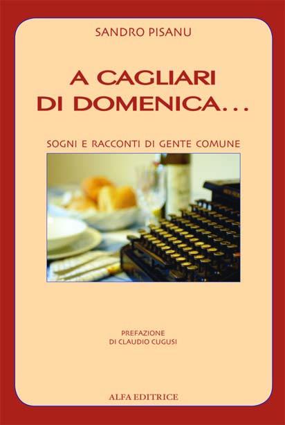 A Cagliari di domenica - Sogni e racconti di gente comune